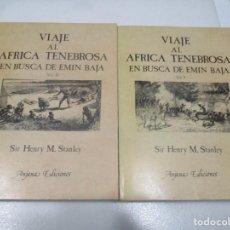 Libros de segunda mano: SIR HENRY M. STANLEY VIAJE AL ÁFRICA TENEBROSA EN BUSCA DE EMIN BAJA (2 TOMOS) W8482. Lote 279510393