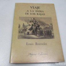 Libros de segunda mano: LOUIS ROUSSELET VIAJE A LA INDIA DE LOS RAJAS W8483. Lote 279511498