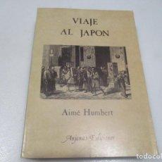 Libros de segunda mano: AIMÉ HUMBERT VIAJE AL JAPÓN W8484. Lote 279511658