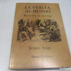 Libros de segunda mano: JACQUES ARAGO LA VUELTA AL MUNDO W8485. Lote 279511918