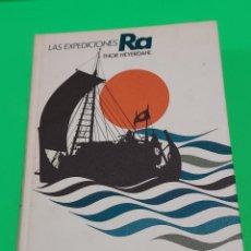 Libros de segunda mano: LAS EXPEDICIONES RA.....THOR HEYERDAHL...1972..... Lote 279514843