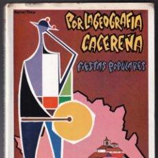 Libros de segunda mano: VALERIANO GUTIÉRREZ MACÍAS: POR LA GEOGRAFÍA CECEREÑA. FIESTAS POPULARES. 1968. CÁCERES EXTREMADURA. Lote 279520628