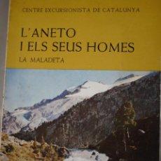 Libros de segunda mano: L'ANETO I ELS SEUS HOMES LA MALADETA - CENTRE EXCURSIONISTA DE CATALUNYA - JEAN ESCUDIER. Lote 279527658