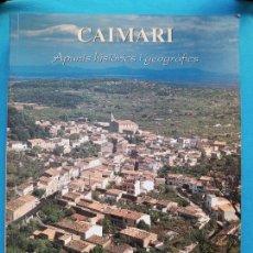 Libros de segunda mano: CAIMARI - APUNTS HISTÒRICS I GEOGRÀFICS. Lote 279572458