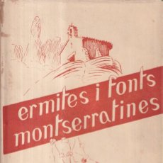 Libros de segunda mano: ERMITES I FONTS MONTSERRATINES - ED. MONTBLANC 1967. Lote 280212703