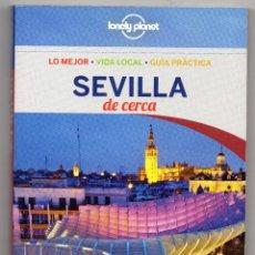 Libros de segunda mano: SEVILLA DE CERCA. MARGOT MOLINA. LONELY PLANET. Lote 282241588