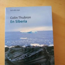 Libros de segunda mano: COLIN THUBRON EN SIBERIA. Lote 282276793