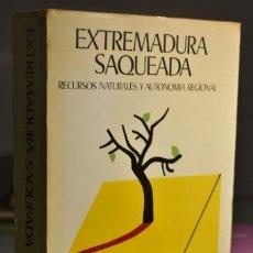 Libri di seconda mano: VV.AA- EXTREMADURA SAQUEADA- ED. RUEDO IBÉRICO. Lote 282483553
