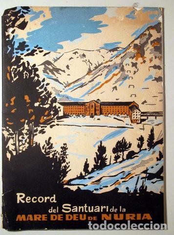 RECORD DEL SANTUARI DE LA MARE DE DEU DE NURIA - SEO DE URGEL 1959 - IL·LUSTRAT (Libros de Segunda Mano - Geografía y Viajes)