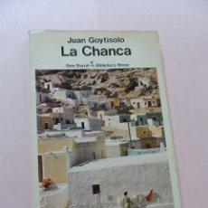 Livres d'occasion: LA CHANCA. GOYTISOLO, JUAN. SEIX BARRAL. Lote 284084858