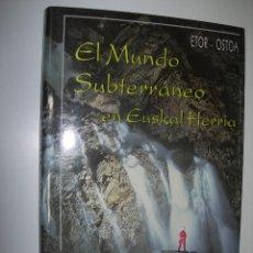 Libri di seconda mano: EL MUNDO SUBTERRANEO EN EUSKAL HERRIA / VV AA. Lote 284794463