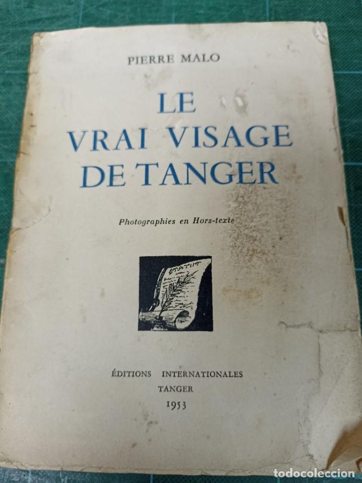PIERRE MALO. LE VRAI VISAGE DE TÁNGER. (Libros de Segunda Mano - Geografía y Viajes)