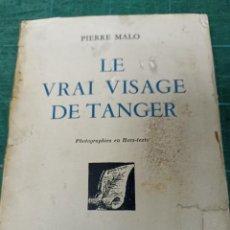 Libros de segunda mano: PIERRE MALO. LE VRAI VISAGE DE TÁNGER.. Lote 285647673