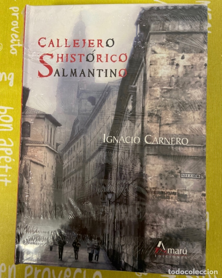 CALLEJERO HISTÓRICO SALMANTINO DE IGNACIO CARNERO. EDICIONES AMARU. PRECINTADO (Libros de Segunda Mano - Geografía y Viajes)