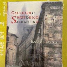 Libros de segunda mano: CALLEJERO HISTÓRICO SALMANTINO DE IGNACIO CARNERO. EDICIONES AMARU. PRECINTADO. Lote 285743598