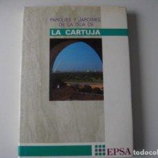 Libros de segunda mano: PARQUES Y JARDINES DE LA ISLA DE LA CARTUJA EPSA. Lote 286257698