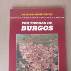 Libros de segunda mano: GUÍA POR TIERRAS DE BURGOS. SALVADOR ANDRES ORDAX. ARTE Y TURISMO. EDICIONES LANCIA. LIBRO. Lote 286436408