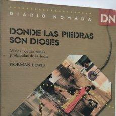 Libros de segunda mano: DONDE LAS PIEDRAS SON DIOSES. NORMAN LEWIS. EDHASA.. Lote 286625948