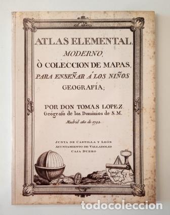 ATLAS ELEMENTAL MODERNO, O COLECCIÓN DE MAPAS, PARA ENSEÑAR A LOS NIÑOS GEOGRAFÍA.- TOMÁS LÓPEZ (Libros de Segunda Mano - Geografía y Viajes)