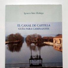Livres d'occasion: EL CANAL DE CASTILLA. GUÍA PARA CAMINANTES.- IGNACIO SÁEZ HIDALGO (2001). Lote 286973088
