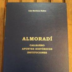 Livres d'occasion: CALLEJERO APUNTES HISTÓRICOS INSTITUCIONES - ALMORADÍ -ENVÍO TC CERTIFICADO 6,99. Lote 287361423
