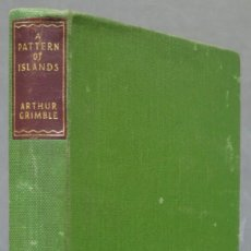 Libros de segunda mano: A PATTERN OF ISLANDS. ARTHUR GRIMBLE. Lote 287598713