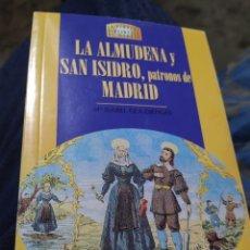 Libros de segunda mano: LA ALMUDENA Y SAN ISIDRO PATRONOS DE MADRID ISABEL GEA ORTIGAS 1999. Lote 287616228