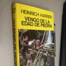 Libros de segunda mano: VENGO DE LA EDAD DE PIEDRA / HEINRICH HARRER / ED. JUVENTUD 2ª EDICIÓN 1984. Lote 287845038