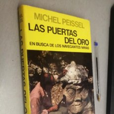 Libros de segunda mano: LAS PUERTAS DEL ORO, EN BUSCA DE LOS NAVEGANTES MAYAS / MICHEL PEISSEL / JUVENTUD 1ª EDICIÓN 1980. Lote 287846033