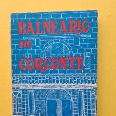 Libros de segunda mano: CANTABRIA - BALNEARIO DE CORCONTE - CESAR SILIO CORREA - PRIMERA EDICION 1980 - VER. Lote 287907143