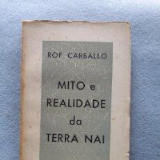 Libros de segunda mano: MITOS E REALIDADE DA TERRA NAI. ROF CARBALLO. AÑO 1957. GALICIA. Lote 287913428