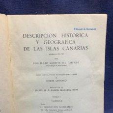 Libros de segunda mano: DESCRIPCION HISTORICA GEOGRAFICA ISLAS CANARIAS PEDRO AGUSTIN DEL CASTILLO TOMO I 1948-1960 26X18C. Lote 287917328
