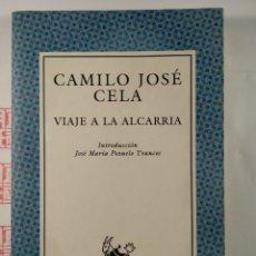 Libros de segunda mano: VIAJE A LA ALCARRIA. CAMILO JOSÉ CELA. Lote 288091783