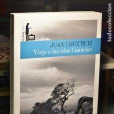 Libros de segunda mano: JUAN CRUZ RUIZ- VIAJE A LAS ISLAS CANARIAS- EDITORIAL EL PAIS AGUILAR. Lote 288103603