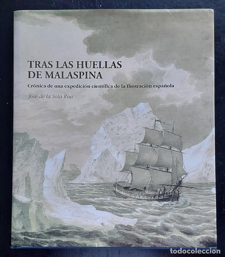 TRAS LAS HUELLAS DE MALASPINA - CRONICA DE UNA EXPEDICIÓN CIENTÍFICA ESPÑAOLA - 2002 - JOSÉ DE LA SO (Libros de Segunda Mano - Geografía y Viajes)