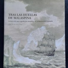 Libros de segunda mano: TRAS LAS HUELLAS DE MALASPINA - CRONICA DE UNA EXPEDICIÓN CIENTÍFICA ESPÑAOLA - 2002 - JOSÉ DE LA SO. Lote 288143318