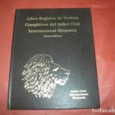 Livres d'occasion: LIBRO REGISTRO DE TROFEOS CINEGÉTICOS DEL SAFARI CLUB INTERNACIONAL HYSPANIA. TERCERA EDICIÓN (CAZA). Lote 288464418