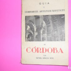 Livros em segunda mão: GUÍA E ITINERARIOS ARTÍSTICOS-TURÍSTICOS DE CÓRDOBA, RAFAEL GRACIA BOIX, 1962, TAPA BLANDA. Lote 288501823