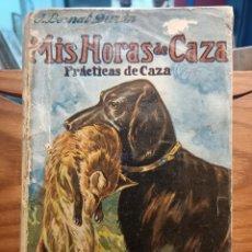 Libros de segunda mano: MIS HORAS DE CAZA - PRACTICAS DE CAZA - BERNAT DURAN , J. - CON FOTOGRAFÍAS. Lote 288561453