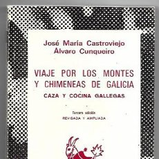 Libros de segunda mano: JOSÉ MARÍA CASTROVIEJO - ÁLVARO CUNQUEIRO . VIAJE POR LOS MONTES Y CHIMENEAS DE GALICIA. Lote 288582013