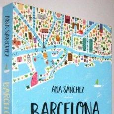 Libros de segunda mano: BARCELONA INCREIBLE - ANA SANCHEZ. Lote 288679873