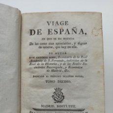 Libros de segunda mano: ANTONIO PONZ: VIAGE DE ESPAÑA TOMO DECIMO (X) SEGOVIA, 1ª EDIC 1781, IMP. JOACHIN IBARRA 5 GRABADOS. Lote 288686238