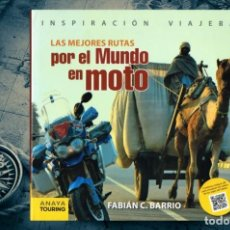 Libros de segunda mano: LAS MEJORES RUTAS POR EL MUNDO EN MOTO / FABIÁN C. BARRIO / ANAYA TOURING / 2014 / 189 PÁGINAS. Lote 289704663