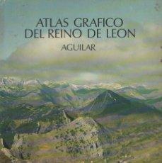 Libros de segunda mano: ATLAS GRAFICO DEL REINO DE LEON. AGUILAR. A-ATLA-202. Lote 289879523