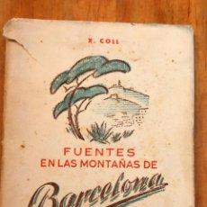 Libros de segunda mano: FUENTES EN LAS MONTAÑAS DE BARCELONA / X. COLL / EDI. ALPINA / 2ª EDICIÓN. Lote 290142228