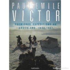 Libros de segunda mano: PAUL-EMILE VICTOR. PREMIÈRES EXPÉDITIONS AU GROENLAND 1934-1937. FRANCÉS. EXPLORACIÓN DEL ÁRTICO. Lote 290146528