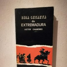 Libros de segunda mano: GUÍA SECRETA DE EXTREMADURA - TURISMO - VICTOR CHAMORRO - AÑOS 70. Lote 293690493
