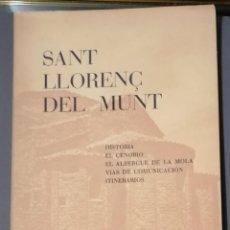 Livros em segunda mão: SANT LLORENÇ DEL MUNT: HISTORIA, EL CENOBIO, EL ALBERGUE DE LA MOLA, VÍAS DE COMUNICACIÓN, ITINERARI. Lote 293832833