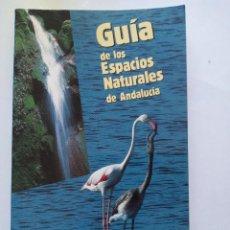 Libros de segunda mano: GUÍA DE LOS ESPACIOS NATURALES DE ANDALUCÍA.. Lote 293863613