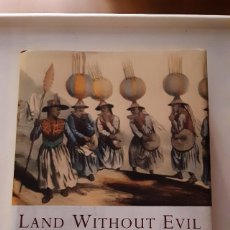 Libros de segunda mano: LAND WITHOUT EVIL: UTOPIAN JOURNEYS ACROSS THE SOUTH AMERICAN WATERSHED - RICHARD GOTT. COMO NUEVO!. Lote 293868988